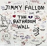 Jimmy Fallon: The Bathroom Wall