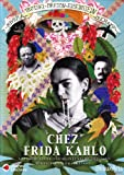 echange, troc Chez Frida Kahlo - Mexico (1933-1941)