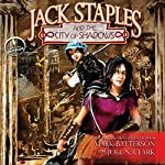 Jack Staples and the City of Shadows | Mark Batterson,Joel N. Clark