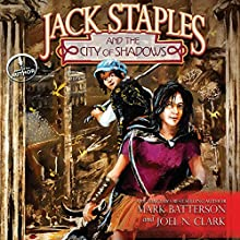 Jack Staples and the City of Shadows (       UNABRIDGED) by Mark Batterson, Joel N. Clark Narrated by Joel Clark