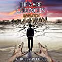 The Zombie Chronicles - Book 6 - Revelation: Apocalypse Infection Unleashed Series (       UNABRIDGED) by Chrissy Peebles Narrated by Mikael Naramore