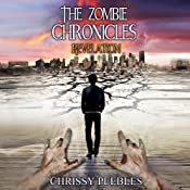 The Zombie Chronicles - Book 6 - Revelation: Apocalypse Infection Unleashed Series | Chrissy Peebles