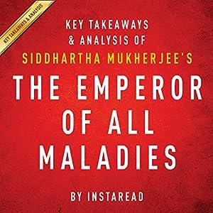 The Emperor of All Maladies by Siddhartha Mukherjee - Key Takeaways & Analysis Audiobook