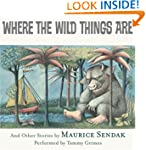Where The Wild Things Are Unabridged...