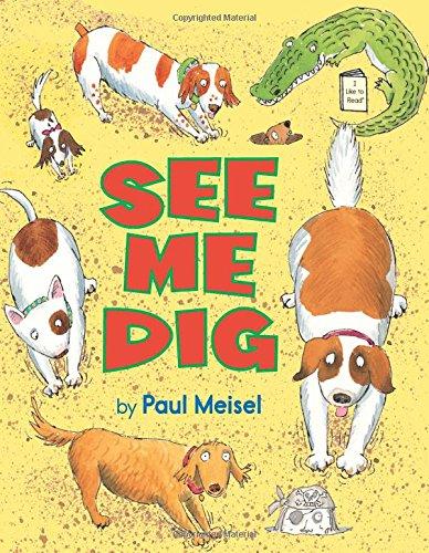 See Me Dig (I Like to Read) (I Like to Read Books)