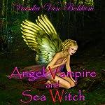 Angel Vampire and Sea Witch | Vianka Van Bokkem