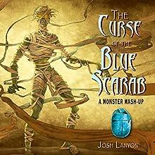 The Curse of the Blue Scarab: A Monster Mash-Up | Livre audio Auteur(s) : Josh Lanyon Narrateur(s) : Alexander Masters