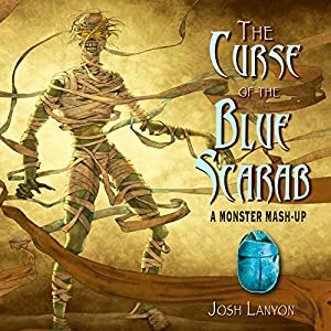 The Curse of the Blue Scarab: A Monster Mash-Up Hörbuch von Josh Lanyon Gesprochen von: Alexander Masters