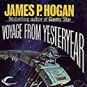 Voyage from Yesteryear Audiobook by James P. Hogan Narrated by Ed French