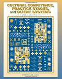 Cultural Competence, Practice Stages, and Client Systems: A Case Study Approach