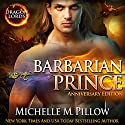 Barbarian Prince: Dragon Lords, Book 1 (Anniversary Edition) (       UNABRIDGED) by Michelle M. Pillow Narrated by Mason Lloyd
