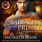 Barbarian Prince: Dragon Lords, Book 1 (Anniversary Edition) | [Michelle M. Pillow]