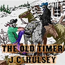The Oldtimer: A Western Short (       UNABRIDGED) by J.C. Hulsey Narrated by J.C. Hulsey