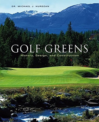 Golf Greens: History, Design, and Construction (Architecture)