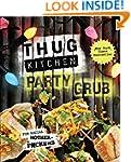 Thug Kitchen Party Grub:�For Social M...