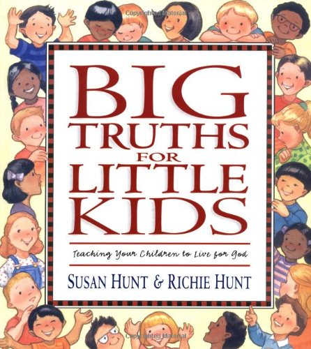 Big Truths for Little Kids: Teaching Your Children to Live for God (Big Words For Little Kids compare prices)