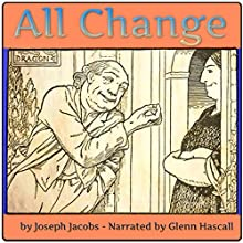 All Change (       UNABRIDGED) by Joseph Jacobs Narrated by Glenn Hascall