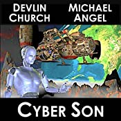 Cyber Son | [Devlin Church, Michael Angel]