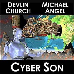 Cyber Son   [Devlin Church, Michael Angel]