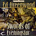 Swords of Eveningstar: Forgotten Realms: The Knights of Myth Drannor, Book 1 (       UNABRIDGED) by Ed Greenwood Narrated by James Patrick Cronin