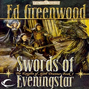 Swords of Eveningstar: Forgotten Realms: The Knights of Myth Drannor, Book 1 | [Ed Greenwood]