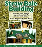 img - for By Chris Magwood Straw Bale Building: How to plan, design and build with straw [Paperback] book / textbook / text book