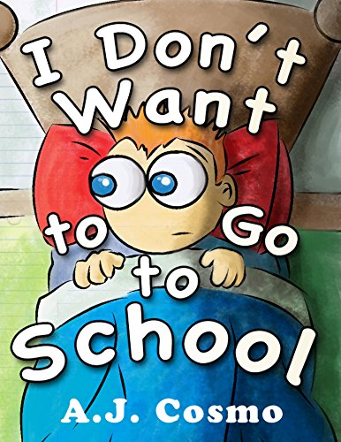 I Don't Want To Go To School by A. J. Cosmo ebook deal