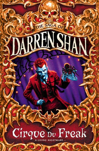 Cirque du Freak (The Saga of Darren Shan No.1)