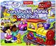 Cars, Trucks, Planes and Trains