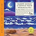 Sleepy Ocean & Gentle Rain Audiobook by Jeffrey Thompson Narrated by Jeffrey Thompson