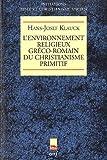 echange, troc Hans-Josef Klauck - L'environnement religieux gréco-romain du christianisme primitif