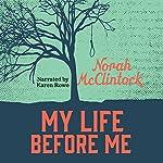My Life Before Me: Secrets Series | Norah McClintock