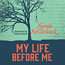My Life Before Me: Secrets Series (       UNABRIDGED) by Norah McClintock Narrated by Karen Rowe