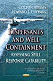img - for Dispersants and Well Containment: Assessing Spill Response Capability (Environmental Remediation Technologies, Regulations and Safety / Environmental Science, Engineering and Technology) book / textbook / text book