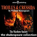 Troilus & Cressida (       UNABRIDGED) by William Shakespeare
