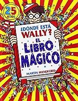 Donde esta Wally?  / Where's Wally?: El Libro Magico / the Wonder Book