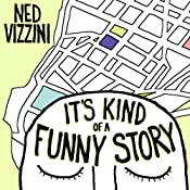 It's Kind of a Funny Story | [Ned Vizzini]
