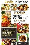 Pressure Cooker: A Newbie Chef's Perfect Kitchen Partner(electric pressure cooker recipes, electric pressure cooker cook book, electric pressure cookbook, ... cooker books) (Cooker Cookbook Recipes 1)