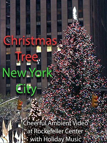 Christmas Tree New York City Cheerful Ambient Video at Rockefeller Center with Holiday Music
