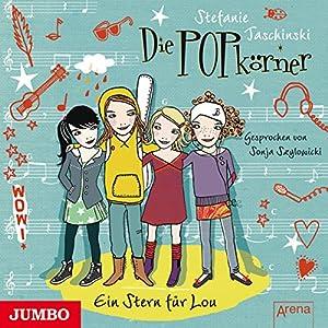Ein Stern für Lou (Die POPkörner 1) Hörbuch