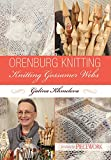 Orenburg Knitting: Knitting Gossamer Webs