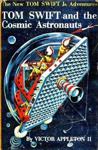 Image for Tom Swift and the Cosmic Astronauts (The New Tom Swift Jr. Adventures, Book 16)