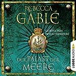Der Palast der Meere | Rebecca Gablé