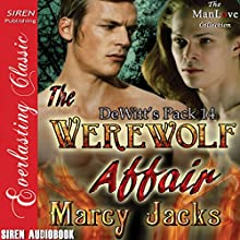 The Werewolf Affair: DeWitt's Pack, Book 14 Audiobook by Marcy Jacks Narrated by Peter B. Brooke