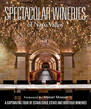 spectacular wineries of the napa valley: a captivating tour of established. estate and boutique wineries (spectacular wineries series) - llc panache partners