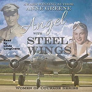 Angel With Steel Wings: Women of Courage Series Audiobook