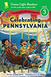 Celebrating Pennsylvania: 50 States to Celebrate (Green Light Readers Level 3)