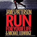 Run for Your Life Audiobook by James Patterson, Michael Ledwidge Narrated by Bobby Cannavale, Dallas Roberts