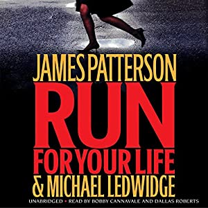 Run for Your Life | [James Patterson, Michael Ledwidge]