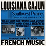 Louisiana Cajun French Music from the...